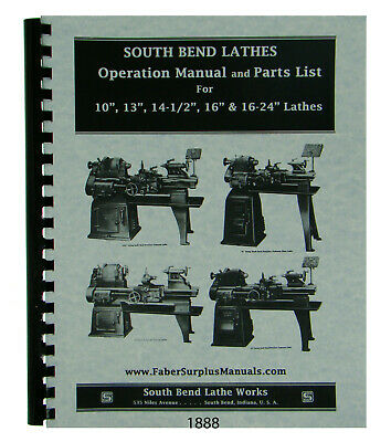 Southbend 10 13 14-12 16 16-24 Lathe Operation Parts Manual 1888