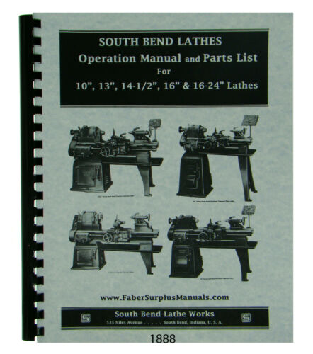 """Southbend 10"""", 13"""", 14-1/2"""" 16"""" & 16-24"""" Lathe Operation & Parts Manual #1888"""