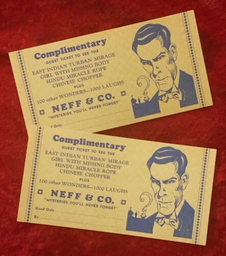 """ORIGINAL NEFF & CO. 2 """"COMPLIMENTARY TICKETS"""" SPOOK SHOW MAGIC-MYSTERY & LAUGHS-"""