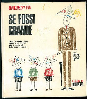 JANIKOVSKY EVA SE FOSSI GRANDE BOMPIANI 1967 JUVENILIA ILL. REBER LASZLO