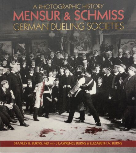 Mensur & Schmiss: Photographic History of German Dueling-- Stanley Burns Archive
