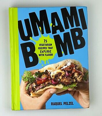 Umami Bomb : 75 Vegetarian Recipes That Explode With Flavor, Hardcover -