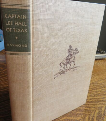 Captain Lee Hall Texas Rangers biography 1940 1st edition ranching Span-Am War