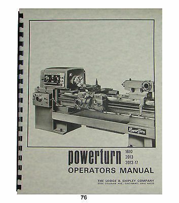 Lodge Shipley Powerturn Lathe Operators Manual No. 1610 2013 2013-17 76