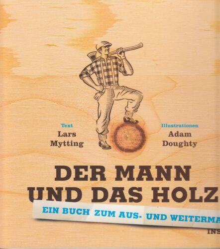 • Der Mann und das Holz • Ein Buch zum aus- und weitermalen •
