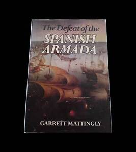 The defeat of the Spanish Armada by Garrett Mattingly. GOOD condi Far North Preview