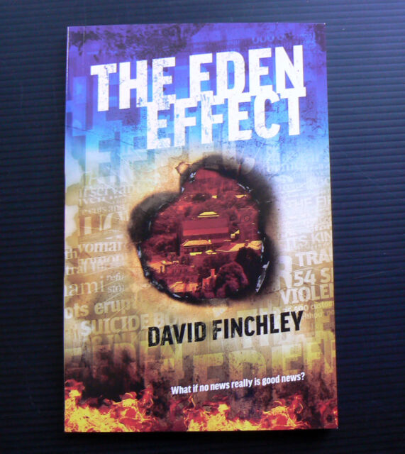 THE EDEN EFFECT David Finchley Thriller - What if no news really is good news?