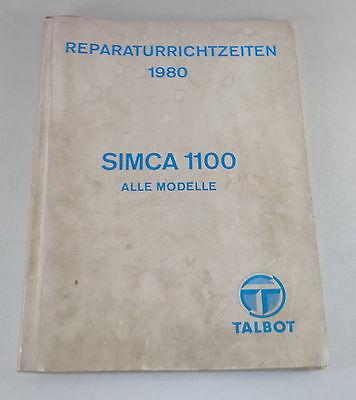 Reperaturrichtzeiten Chrysler Talbot Matra  Simca 1100 all Models from 1980
