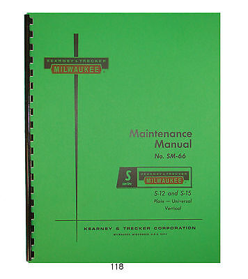 Kearney Trecker Maintenance Manual Models S-12 S-15 Milling Machines 118