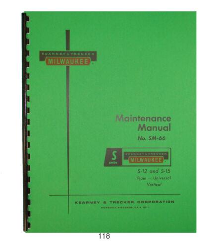 Kearney & Trecker  Maintenance Manual  Models S-12 & S-15 Milling Machines #118
