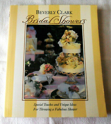 BOOK by Beverly Clark, BRIDAL SHOWERS: Unique Ideas for a Shower before Wedding