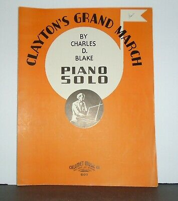 VINTAGE SHEET MUSIC - CLAYTON S GRAND MARCH By Charles D. Blake 1936 - $3.99