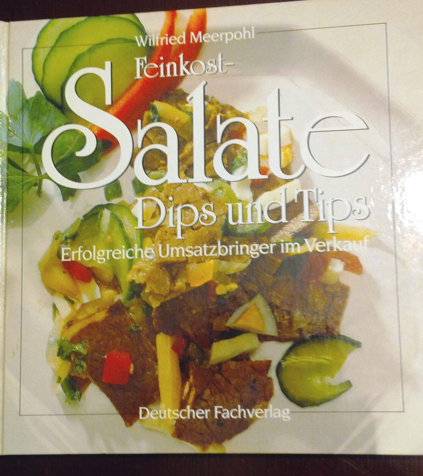 Wilfried Meerpohl: Feinkost-Salate, Dips und Tips