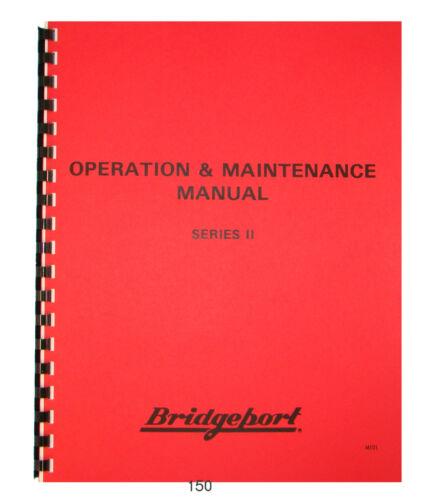 Bridgeport Series II Turret  Milling Machine Operation & Maintenance Manual *150