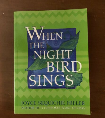 WHEN NIGHT BIRD SINGS JOYCE SEQUICHIE HIFLER CHEROKEE NATIVE AMERICAN LIKENEW