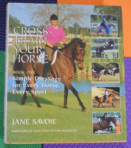 Simple DRESSAGE Cross Train Your Horse every sport EQUESTRIAN hb/dj
