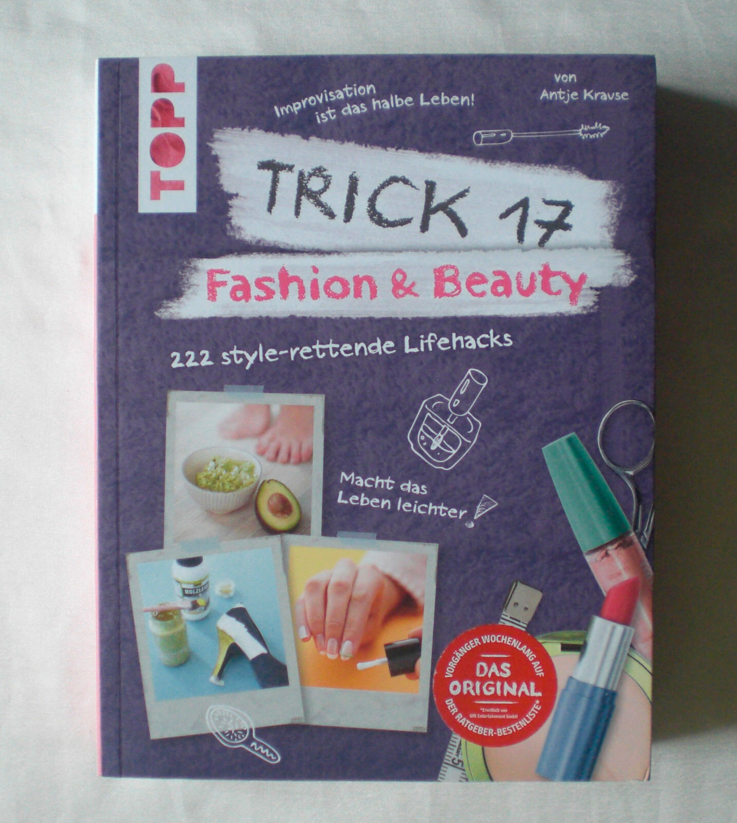 NEU Trick 17 Fashion & Beauty 222 style-rettende Lifehacks Kosmetik SchminkTipps