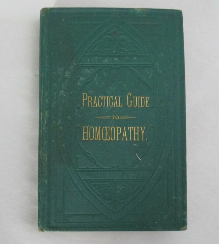 Practical Guide To Homeopathy Published 1879 by Smith
