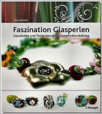 FASZINATION GLASPERLEN (von Iva Juricic)
