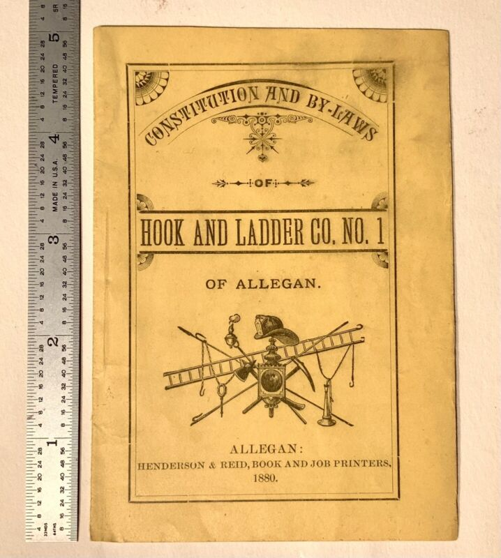 Hook and Ladder Co. No. 1 Allegan Michigan Constitution Bylaws 1880 Fire Dept.