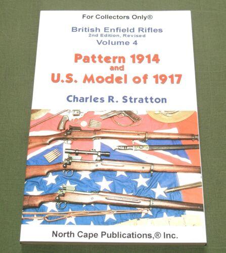 """BRITISH ENFIELD RIFLES VOL. 4 PATTERN 1914 & US M-1917"" WW1 GUN REFERENCE BOOK"