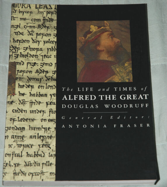 The Life and Times of ALFRED THE GREAT by Douglas Woodruff p/b Ed Antonia Fraser