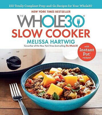 By Melissa Hartwig: The Whole30 Slow Cooker (2018, Digitaldown)
