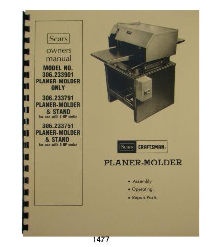 Sears Craftsman Planer Molder 306.233901,306.233791,306.233751 Owner Manual 1477