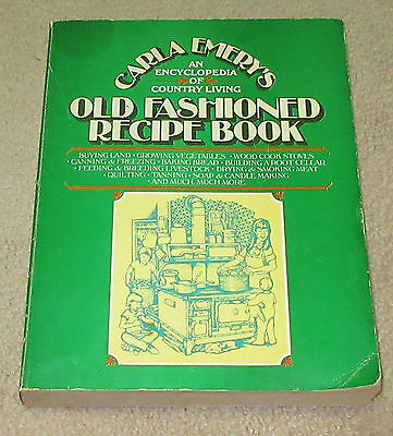 Old Fashioned Recipe Book : An Encyclopedia of Country Living [Buying Land, Grow