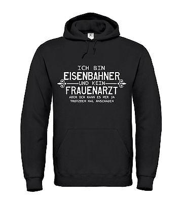 ICH BIN EISENBAHNER UND KEIN FRAUENARZT Hoodie - Beruf Handwerk Sprüche Lok Zug