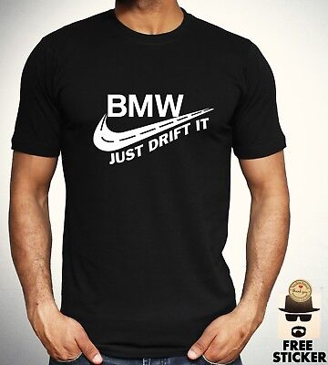 BMW Just Drift It T shirt Funny Parody Cars Tee Cool Gift Top Adult Kids NEW