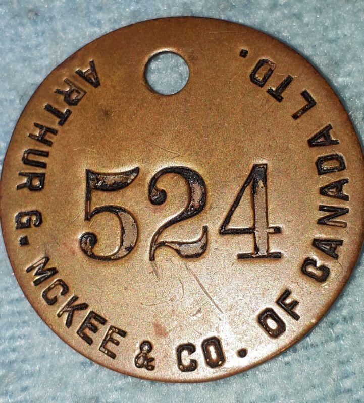 "RARE VINTAGE ""ARTHUR G. MCKEE CO. OF CANADA LTD. - 524"" BRASS ID BADGE"