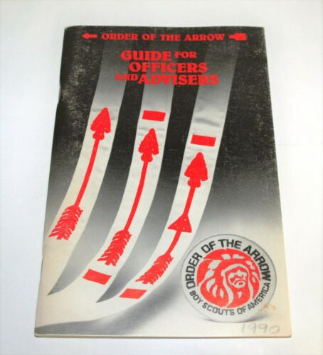 BSA - OA…ORDER OF THE ARROW - GUIDE FOR OFFICERS AND ADVISORS…1990 PRINTING