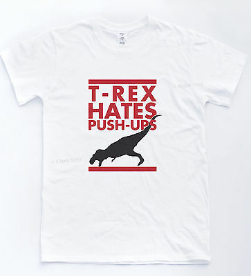 T-REX HATES PUSH UPS Funny Jurassic Film Quote Park T-shirt Indie Muscle Tee (Film Quote T-shirts)