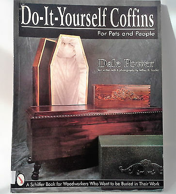 Do it yourself coffins for pets and people Book.  Dale Power