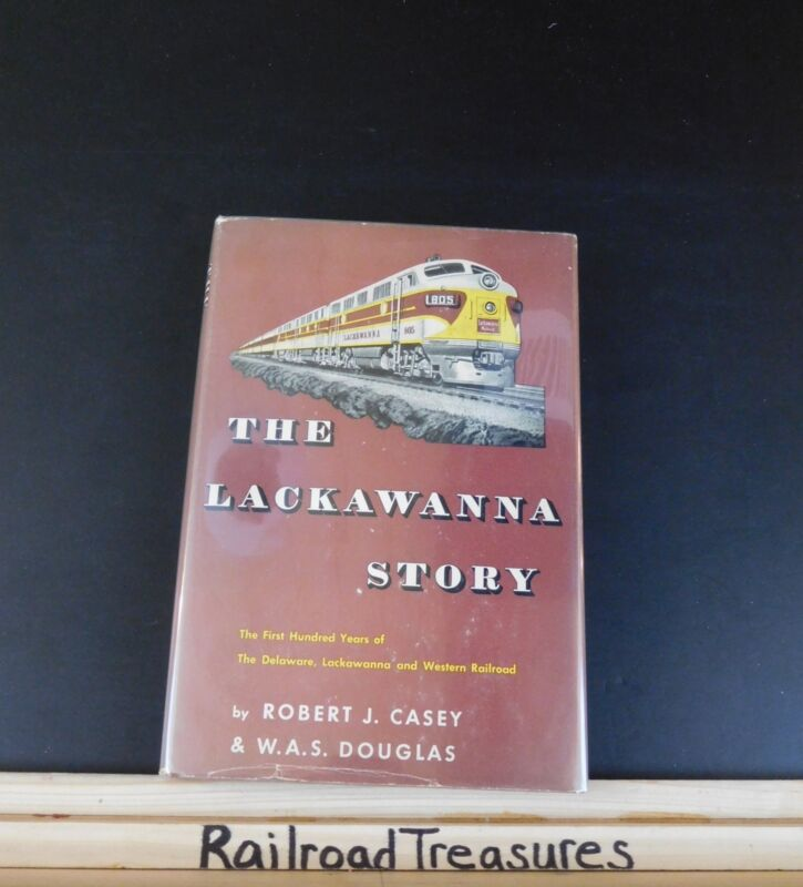 Lackawanna Story The First Hundred Years of The Delaware Lackawanna & Western RR