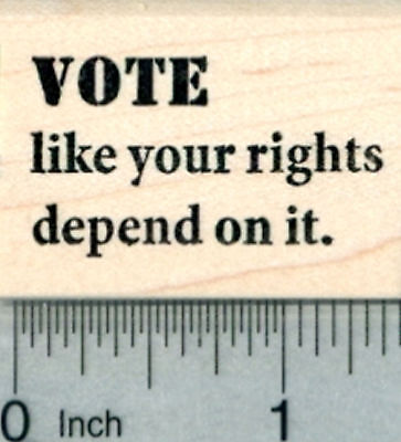 Voting Rubber Stamp  Vote Like Your Rights Depend On It D30605 Wm