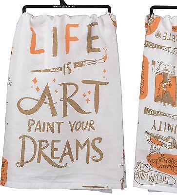 Primitives By Kathy Flour Sack Kitchen Towel ~ Life Is Art Paint Your Dreams ~