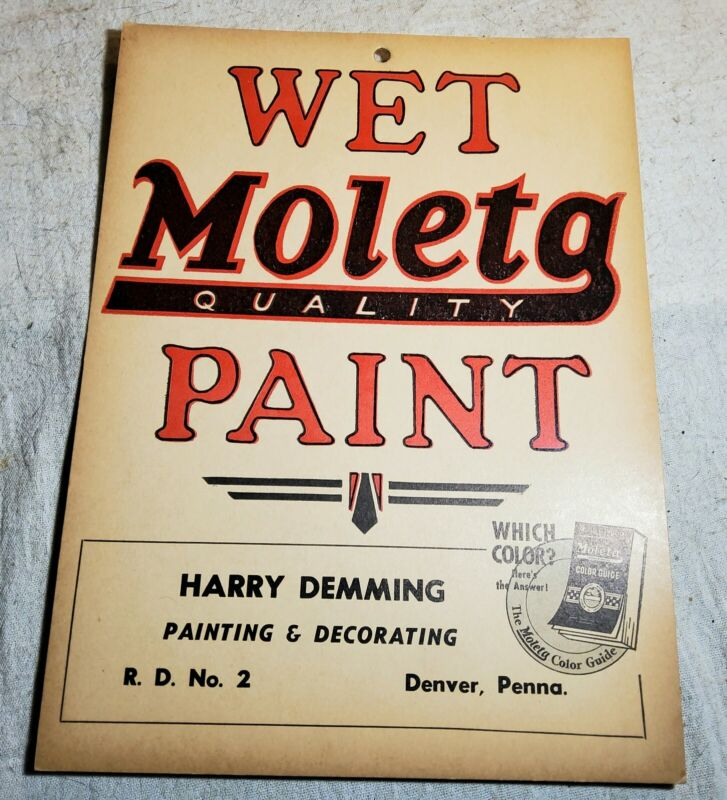 NEW OLD STOCK MOLETA QUALITY PAINTS WET PAINT PAPER SIGN HARRY DEMMING DENVER,PA