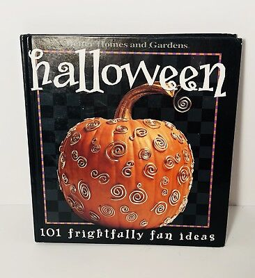 Fun Halloween Ideas (Halloween Hardcover Book 101 Frightfully Fun Ideas By Better Homes & Gardens)