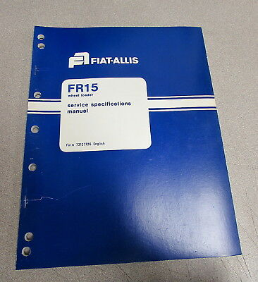 Fiat Allis Fr15 Wheel Loader Service Specifications Repair Manual 1981 73127726