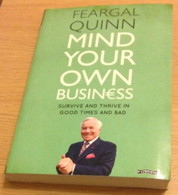 MIND YOUR OWN BUSINESS Feargal Quinn Book (Paperback) NEW
