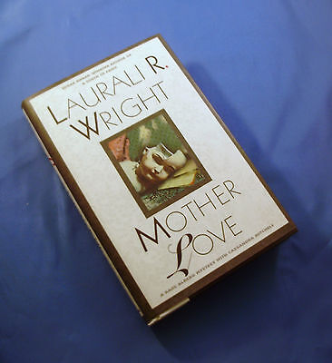 Wright, Laurali R. MOTHER LOVE ~ NF/NF 1st Ed SIGNED