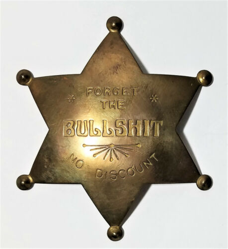 Solid Brass 6 Point Star Badge Novelty Pin Forget the Bullshit No Discount