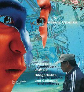 Heinz-Cibulka-Analoge-digitale-Bildgedichte-und-Collagen