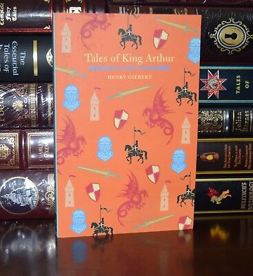Tales of King Arthur by Henry Gilbert Unabridged New Illustrated  Paperback Gift