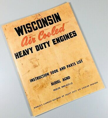 Wisconsin Agnd Engine Service Repair Instruction Operators Parts Manual Motor