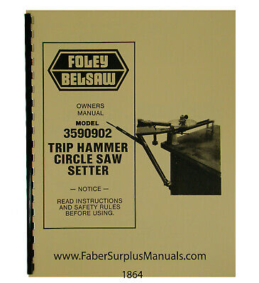 Foley Belsaw 3590902 Trip Hammer Circle Saw Setter Op And Parts Manual 1864