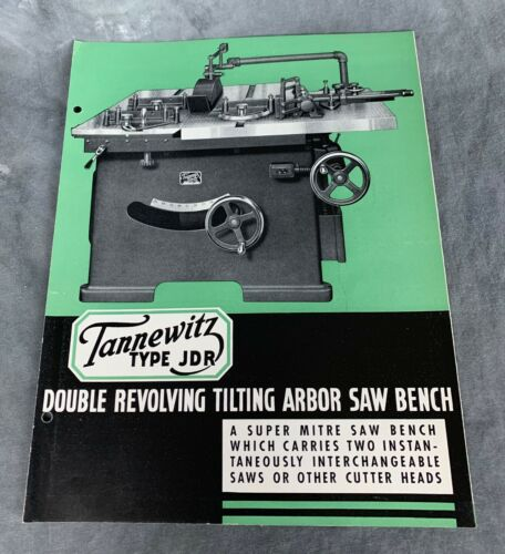 Tannewitz Type JDR Double Revolving Tilting Arbor Table Saw ~~ BROCHURE ~~