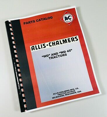 Allis Chalmers Wd Wd45 Tractor Parts Manual Catalog Exploded Views Assembly